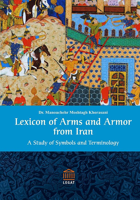 Lexicon Of Arms And Armor From Iran A Study Of Symbols And Terminology