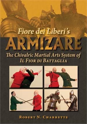 Fiore Dei Liberis Armizare The Chivalric Martial Arts System Of Il Fior Di Battaglia